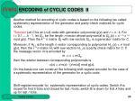 e ncoding of cyclic codes ii