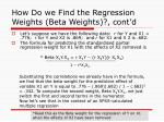 how do we find the regression weights beta weights cont d