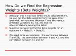 how do we find the regression weights beta weights