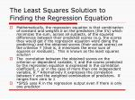 the least squares solution to finding the regression equation