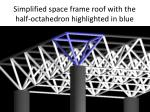 simplified space frame roof with the half octahedron highlighted in blue
