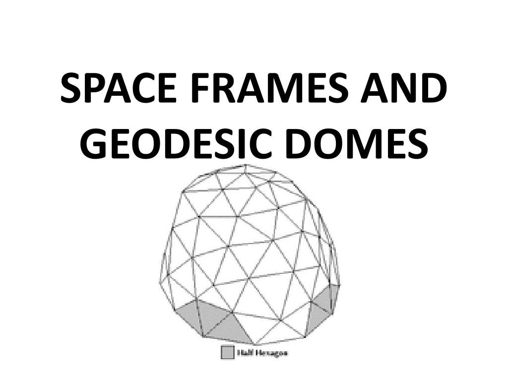 space frames and geodesic domes l.