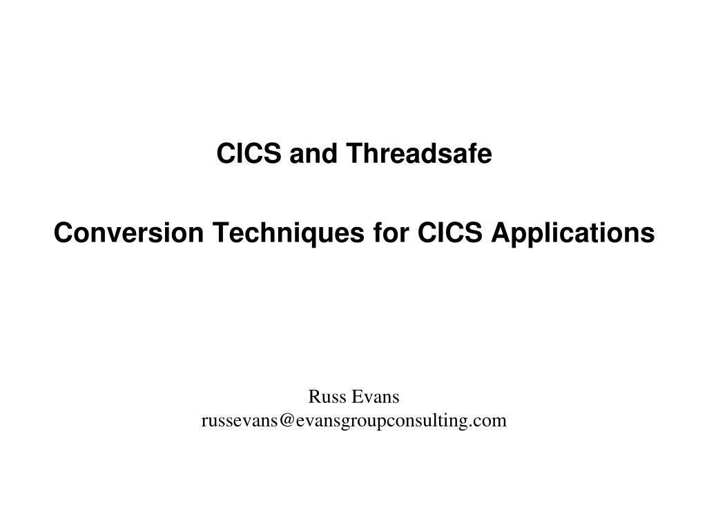 cics and threadsafe conversion techniques for cics applications l.