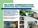 military communication encrypted field communications