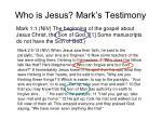 who is jesus mark s testimony