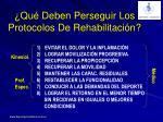 qu deben perseguir los protocolos de rehabilitaci n
