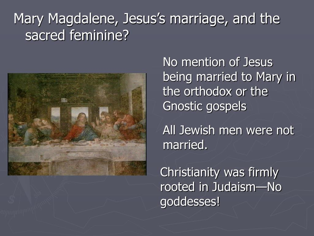 No mention of Jesus being married to Mary in the orthodox or the Gnostic gospels