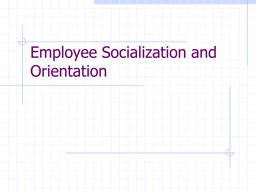 employee socialization and orientation l.