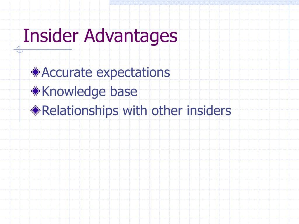 Insider Advantages