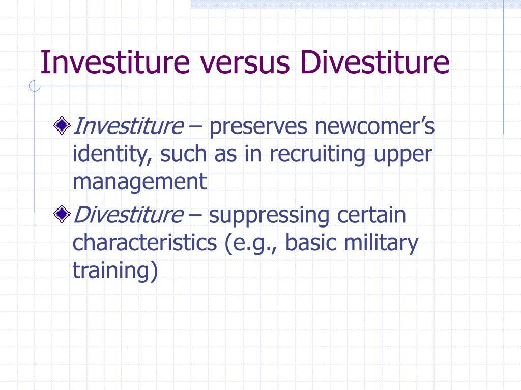Investiture versus Divestiture