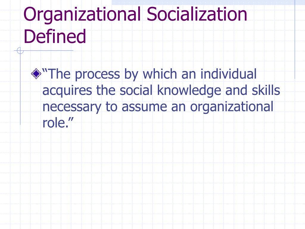 Organizational Socialization Defined