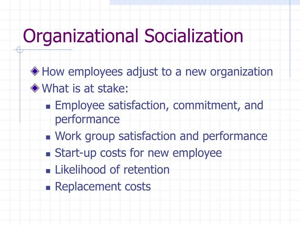 organizational socialization and job satisfaction
