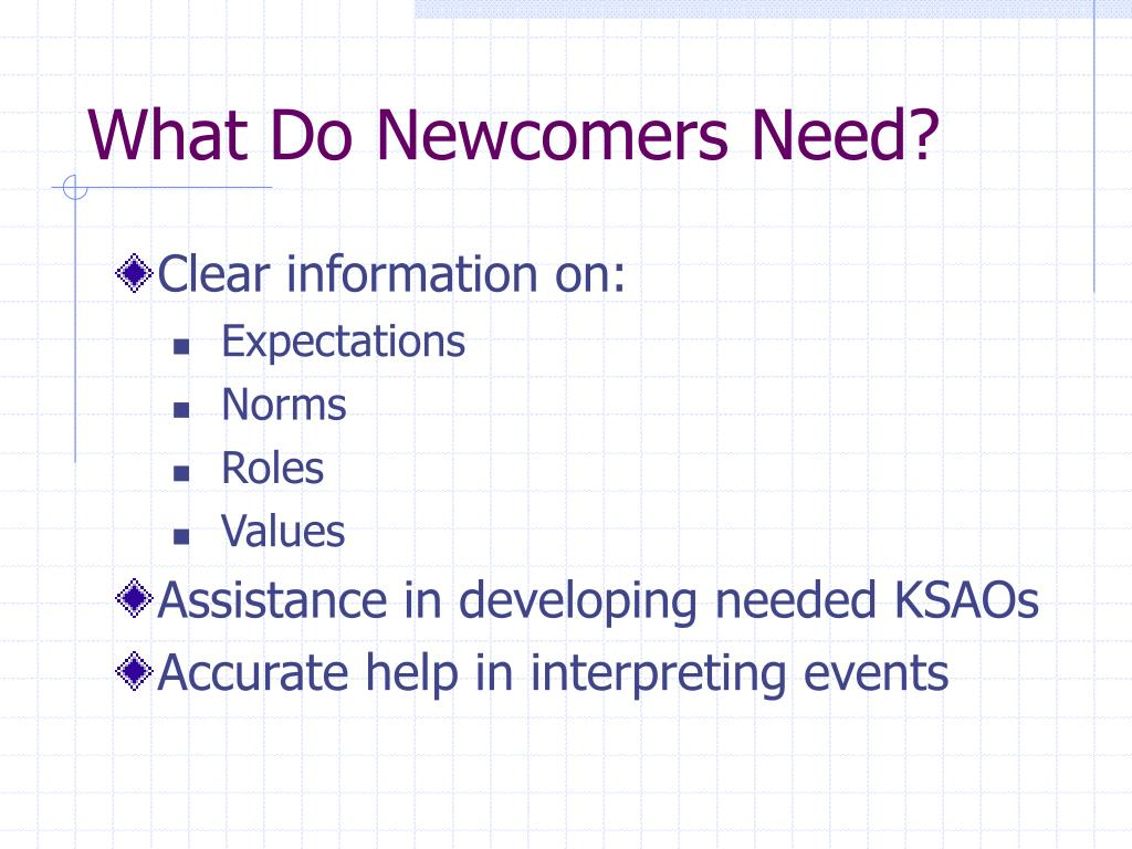 What Do Newcomers Need?