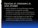 migration et cheminement du corps tranger