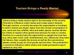 tourism brings a ready market