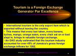 tourism is a foreign exchange generator par excellence