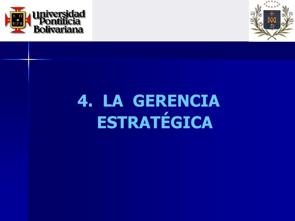 4.  LA  GERENCIA