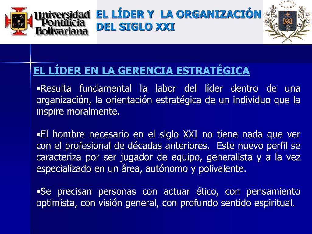 EL LÍDER Y  LA ORGANIZACIÓN DEL SIGLO XXI