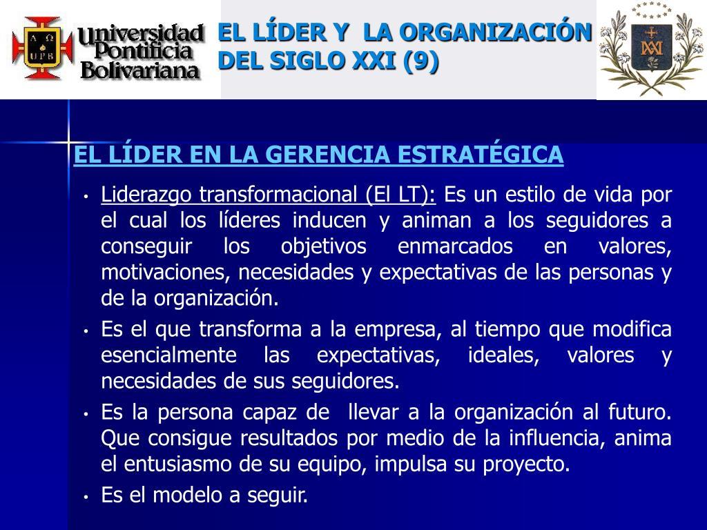 EL LÍDER Y  LA ORGANIZACIÓN DEL SIGLO XXI (9)