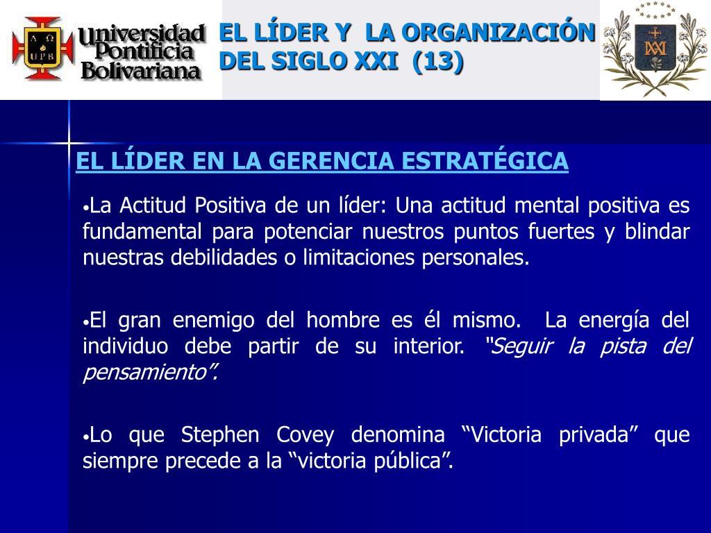 EL LÍDER Y  LA ORGANIZACIÓN DEL SIGLO XXI  (13)