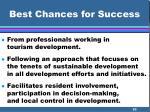 best chances for success