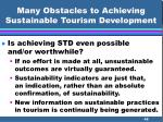 many obstacles to achieving sustainable tourism development