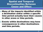 spatial and temporal discontinuities between cause and effect