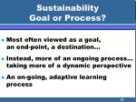 sustainability goal or process