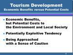 tourism development economic benefits versus potential costs