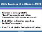 utah tourism at a glance 1999