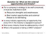 question 2a what are the external opportunities and threats