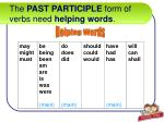 the past participle form of verbs need helping words