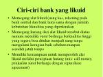ciri ciri bank yang likuid