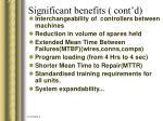 significant benefits cont d