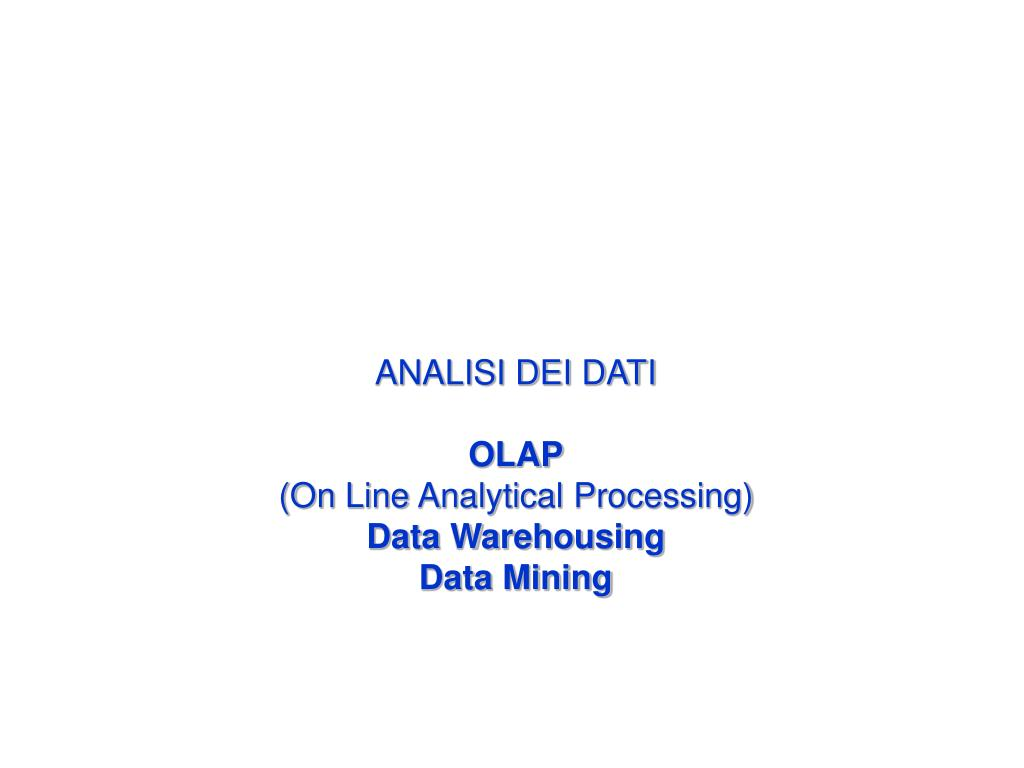 analisi dei dati olap on line analytical processing data warehousing data mining l.