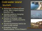 cold water island tourism