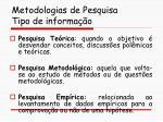 metodologias de pesquisa tipo de informa o