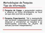 metodologias de pesquisa tipo de informa o65