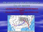ok now we see the difference in the air masses
