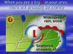 when you see a big l in your area there will probably be stormy weather