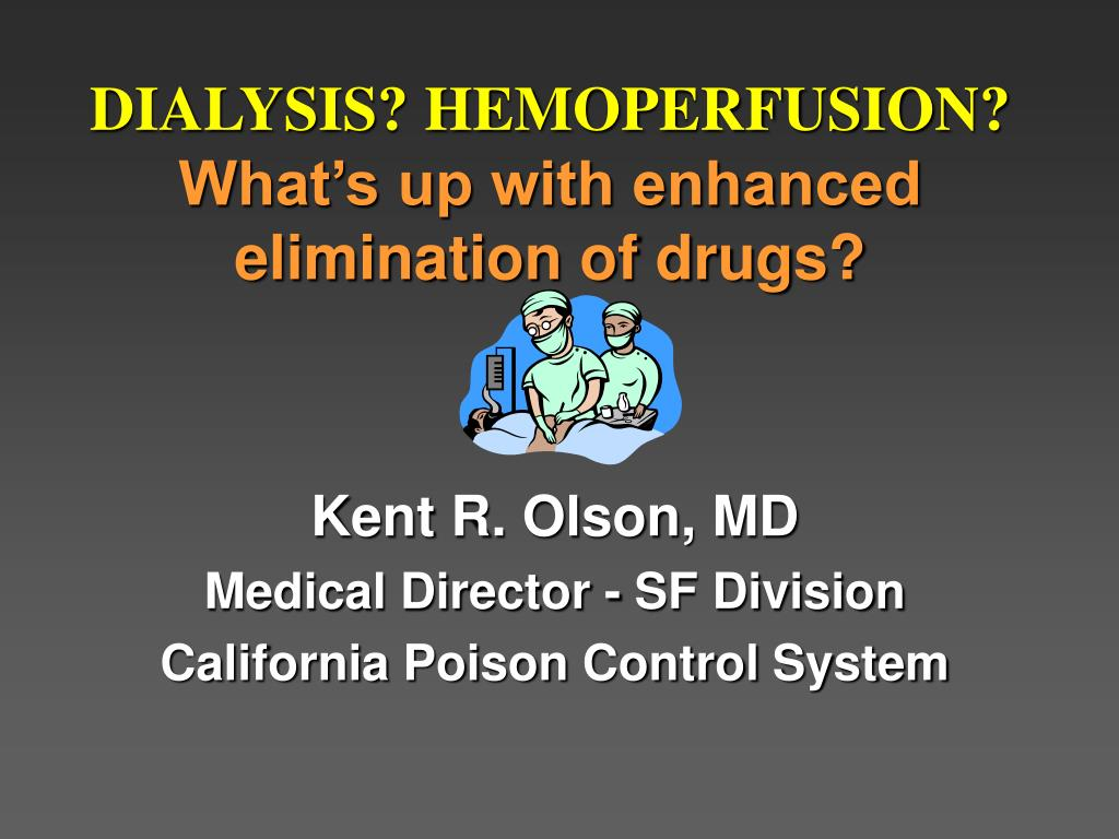 dialysis hemoperfusion what s up with enhanced elimination of drugs l.