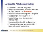 lm benefits what we are finding