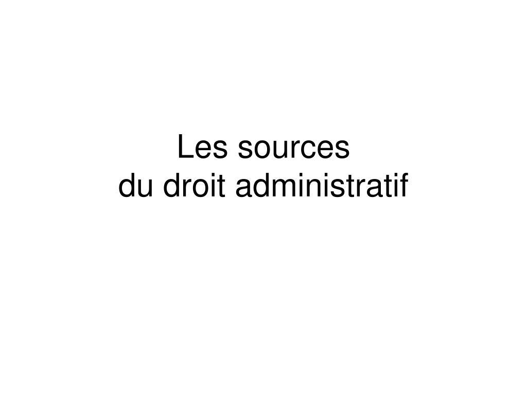 les sources du droit administratif l.