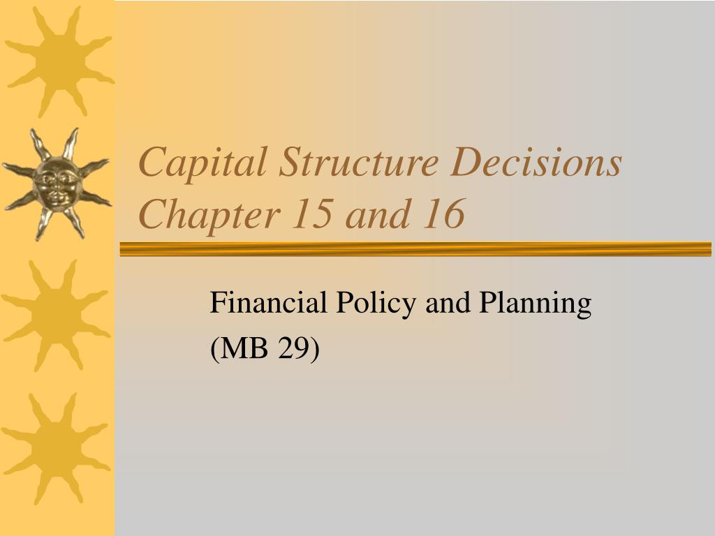 capital structure decisions chapter 15 and 16 l.