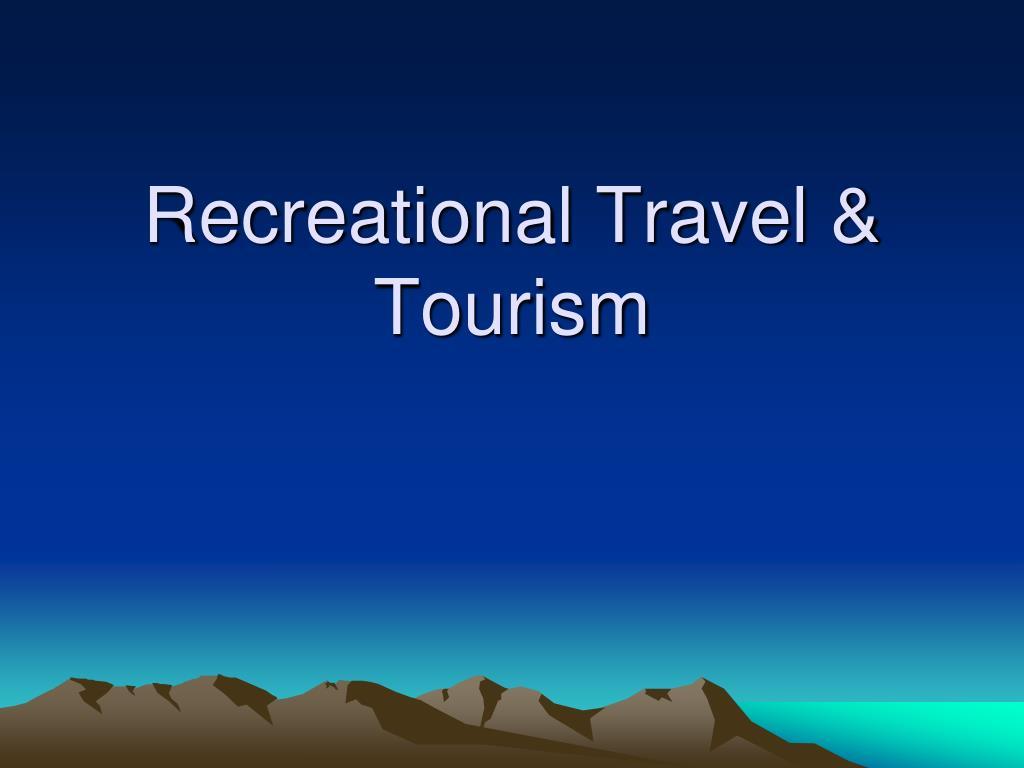 recreational travel tourism l.