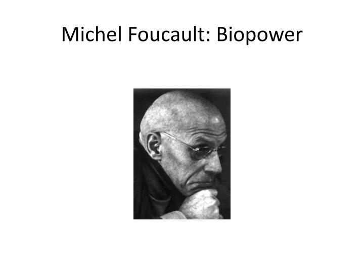michel foucault biopower n.