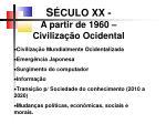 s culo xx a partir de 1960 civiliza o ocidental