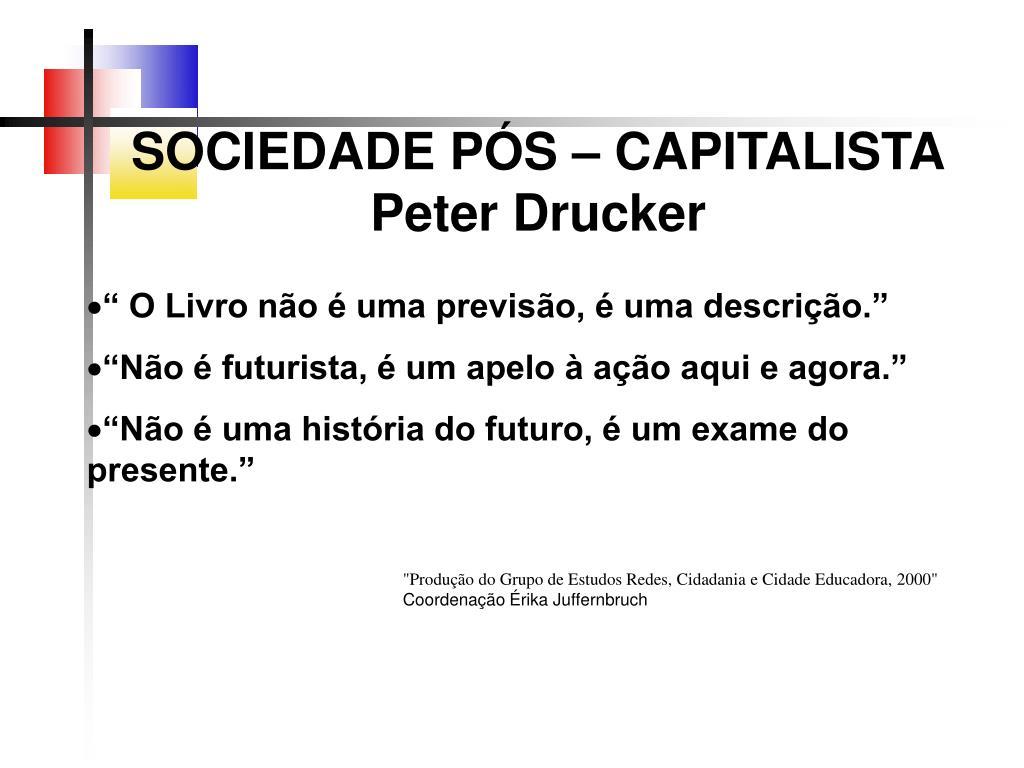 sociedade p s capitalista peter drucker l.