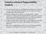 function oriented supportability analysis