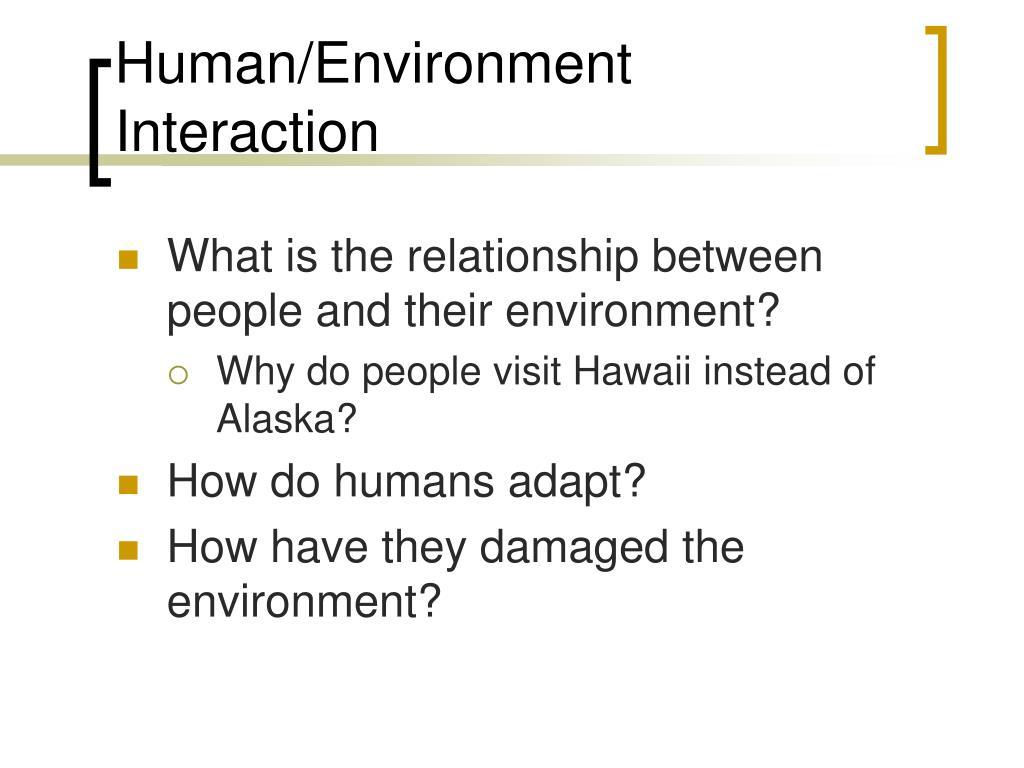 Human/Environment Interaction